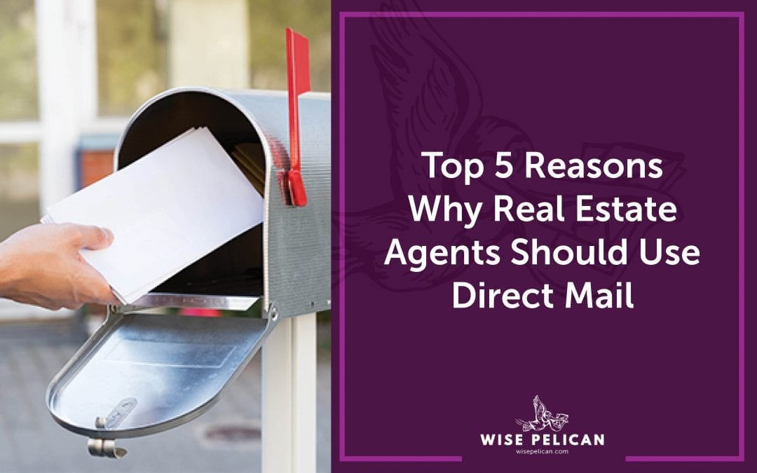 Top 5 Reasons Why Real Estate Agents Should Use Direct Mail