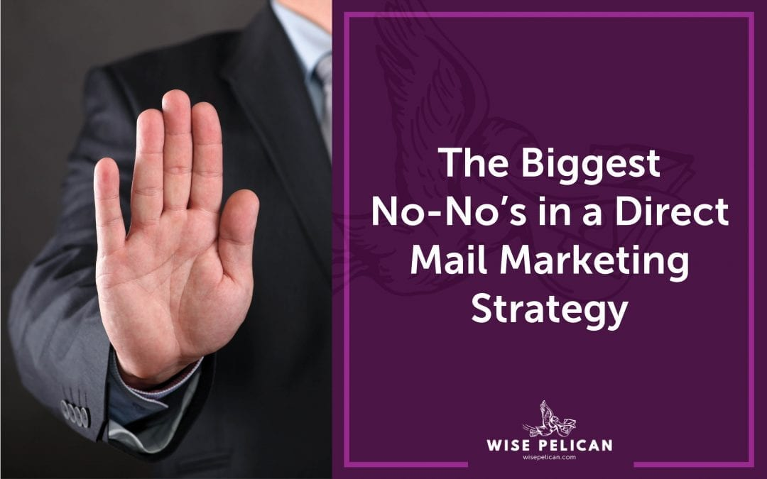 Biggest No Nos of a Direct Mail Marketing Strategy