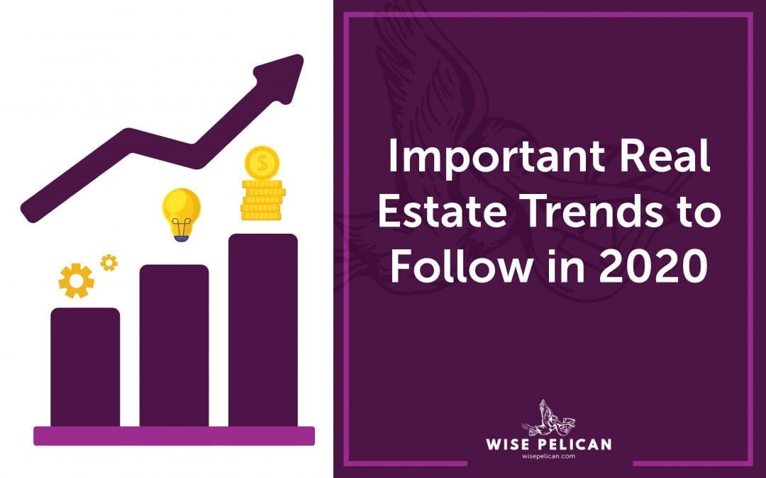Important Real Estate Trends 2020