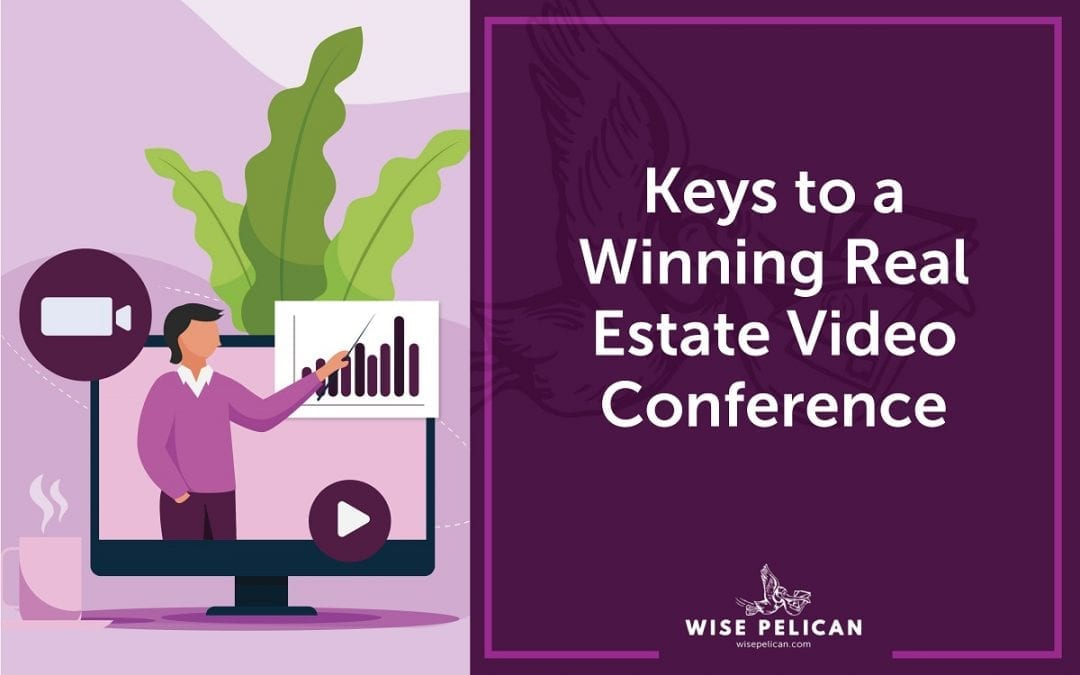 Keys to a Winning Real Estate Video Conference