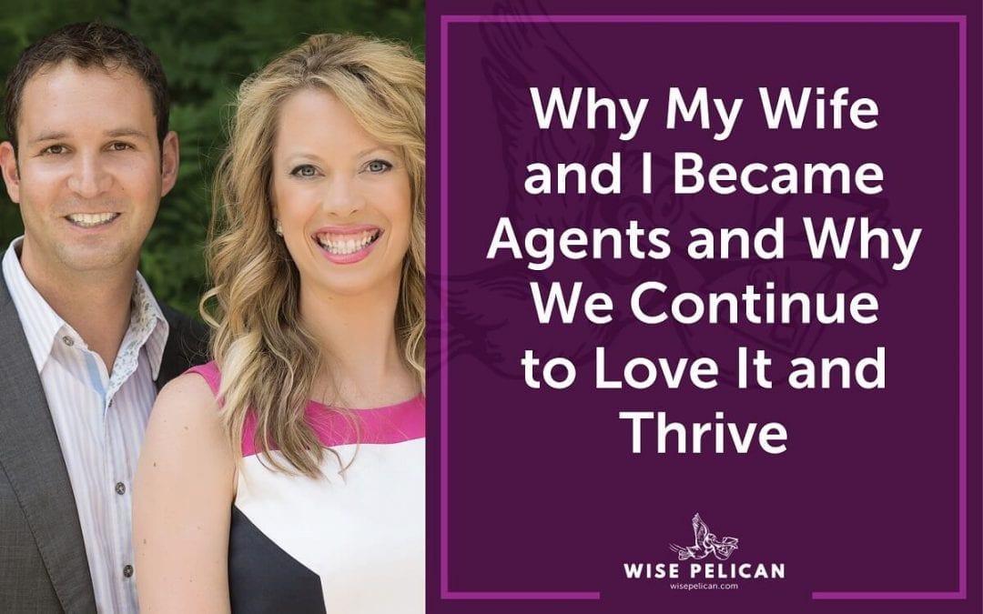 Why My Wife and I Became Agents and Thrive
